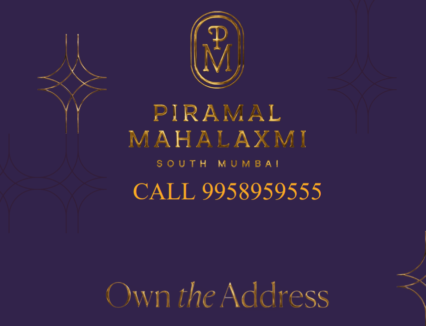 Piramal Mahalaxmi Mumbai project Call 9958959555