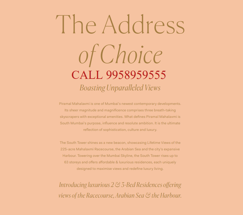 Piramal Mahalaxmi Mumbai -the address of choice Call 9958959555